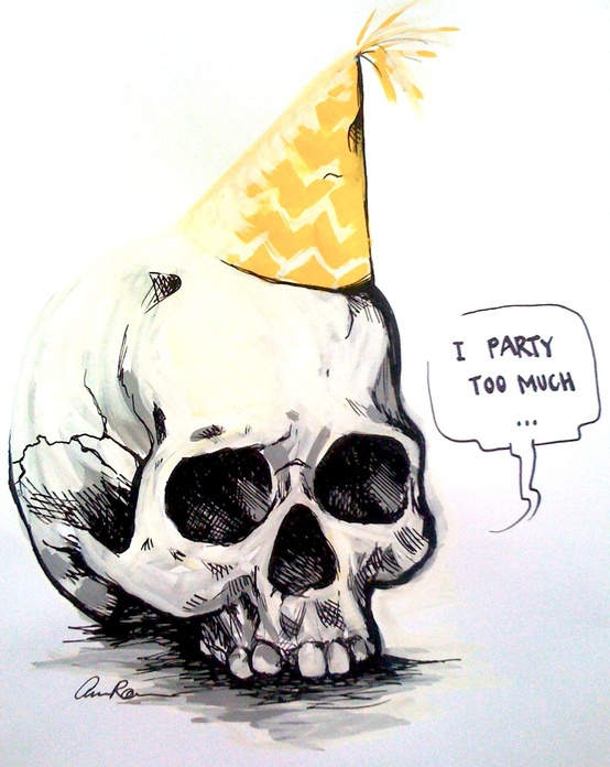 I party too much - skull poster