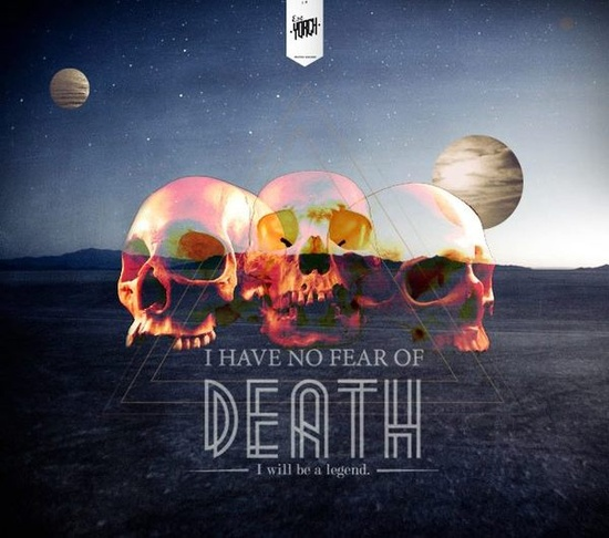 i have no fear of death
